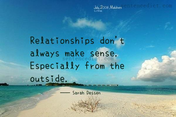 Good sentence's beautiful picture_Relationships don't always make sense. Especially from the outside.