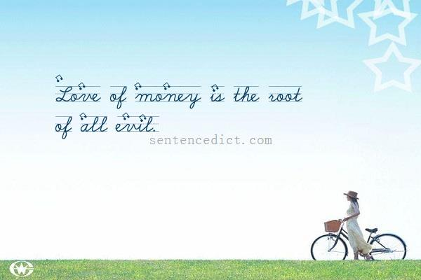 Good sentence's beautiful picture_Love of money is the root of all evil.