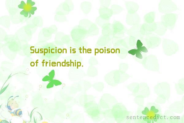 Good sentence's beautiful picture_Suspicion is the poison of friendship.