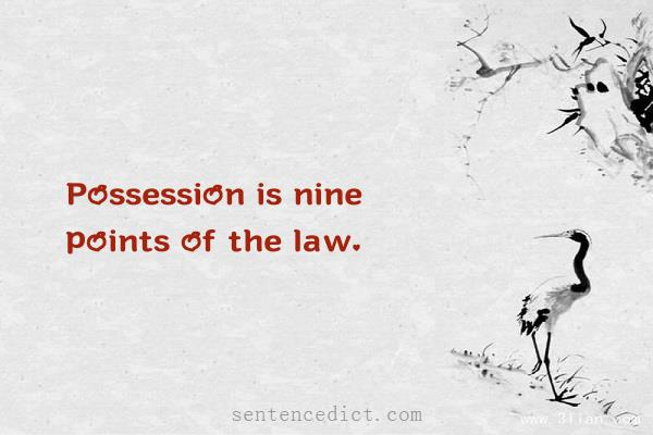 Good sentence's beautiful picture_Possession is nine points of the law.