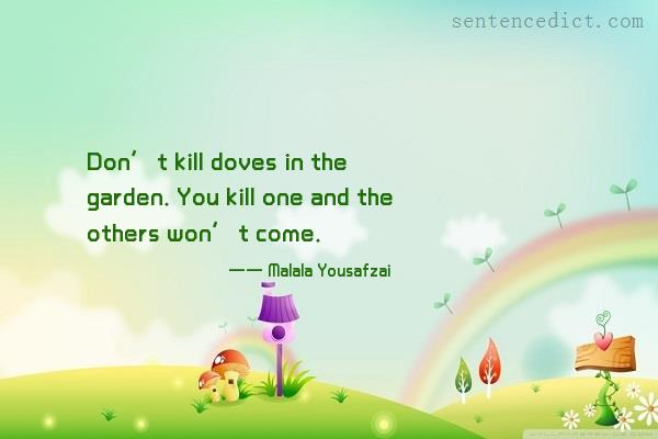 Good sentence's beautiful picture_Don't kill doves in the garden. You kill one and the others won't come.
