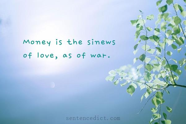 Good sentence's beautiful picture_Money is the sinews of love, as of war.