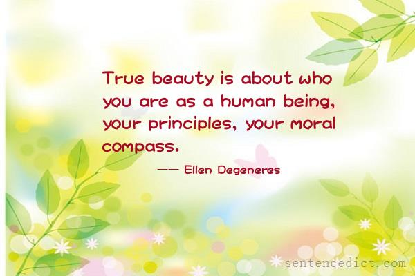 Good sentence's beautiful picture_True beauty is about who you are as a human being, your principles, your moral compass.
