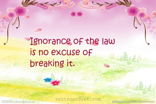 Good sentence's beautiful picture_Ignorance of the law is no excuse of breaking it.