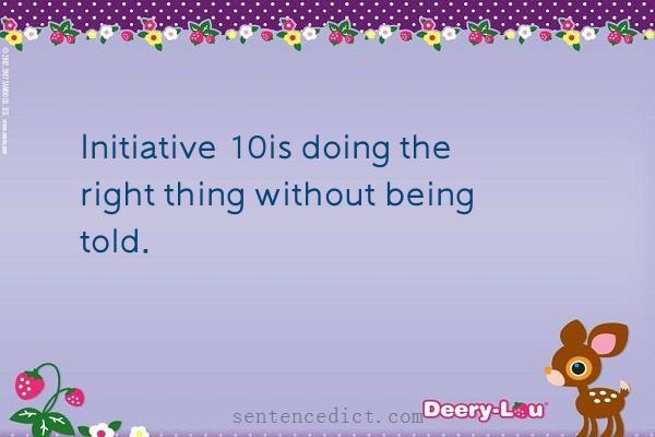 Good sentence's beautiful picture_Initiative 10is doing the right thing without being told.