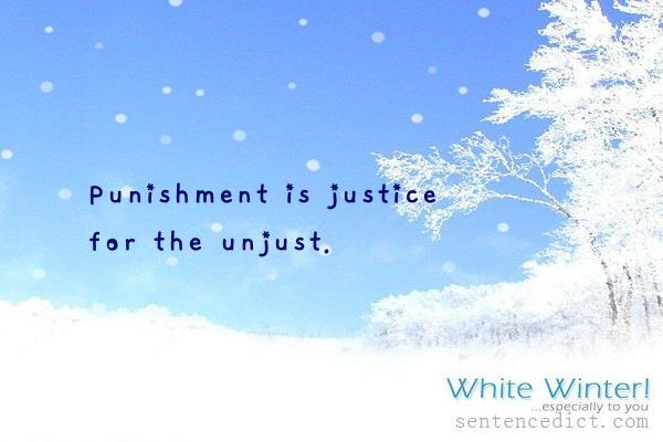 Good sentence's beautiful picture_Punishment is justice for the unjust.