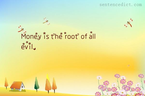 Good sentence's beautiful picture_Money is the root of all evil.