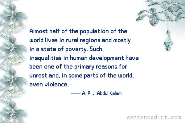 Good sentence's beautiful picture_Almost half of the population of the world lives in rural regions and mostly in a state of poverty. Such inequalities in human development have been one of the primary reasons for unrest and, in some parts of the world, even violence.