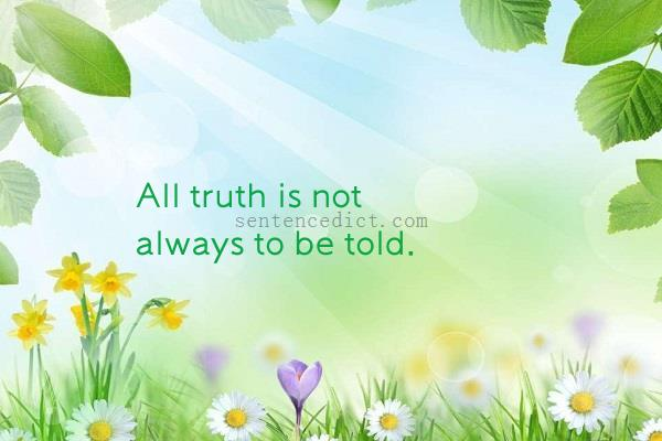 Good sentence's beautiful picture_All truth is not always to be told.