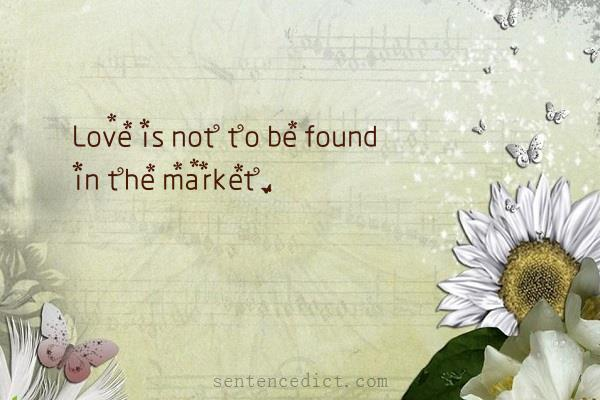 Good sentence's beautiful picture_Love is not to be found in the market.