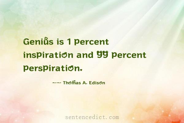 Genius Is 1 Percent Inspiration And 99 Perspiration