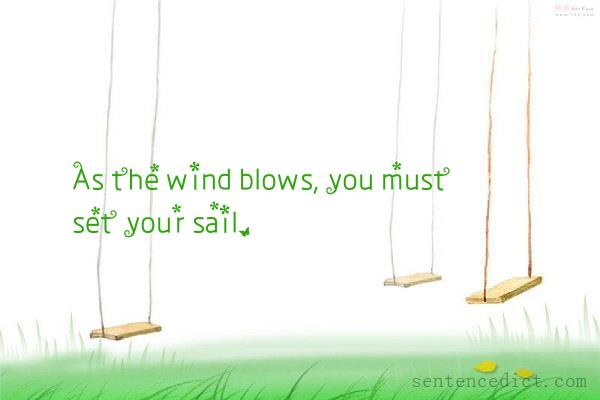 Good sentence's beautiful picture_As the wind blows, you must set your sail.