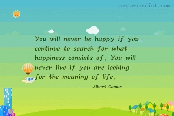 Good Sentence appreciation - You will never be happy if you