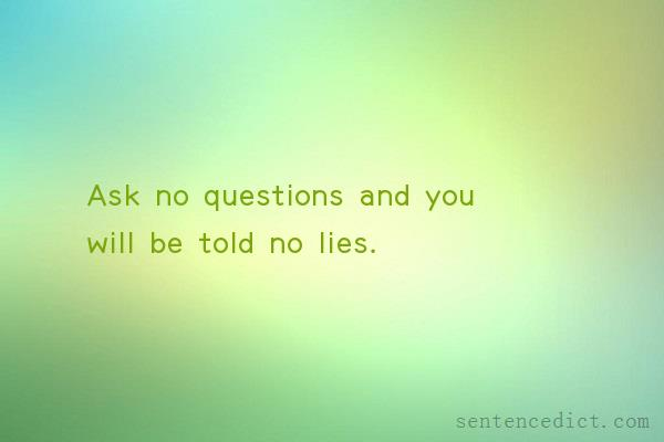 Good sentence's beautiful picture_Ask no questions and you will be told no lies.