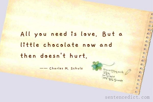 Good sentence's beautiful picture_All you need is love. But a little chocolate now and then doesn't hurt.