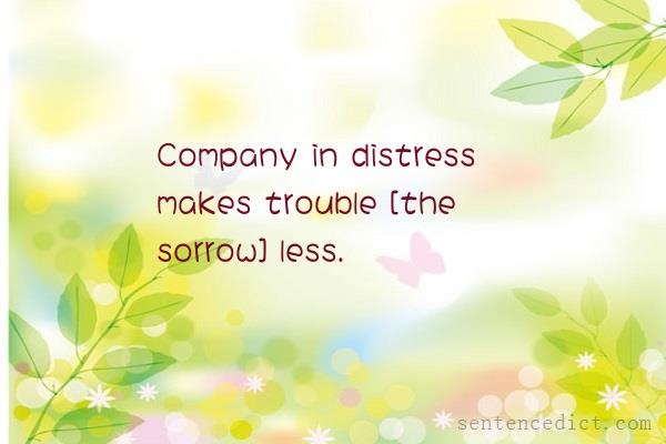 Good sentence's beautiful picture_Company in distress makes trouble [the sorrow] less.