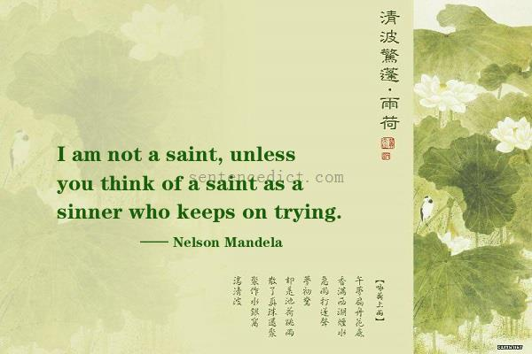 Good Sentence Appreciation I Am Not A Saint Unless You Think Of A Saint As A Sinner Who Keeps On Trying