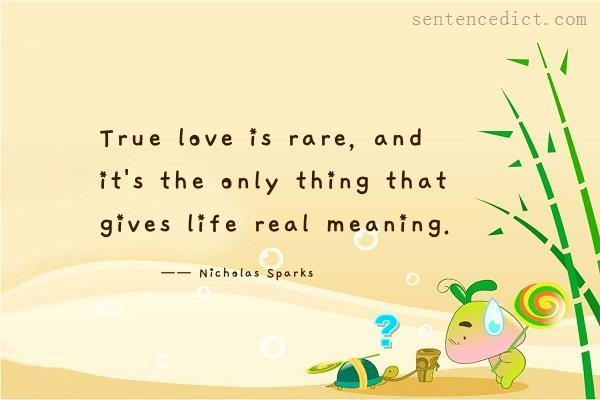 Good Sentence Appreciation True Love Is Rare And It S The Only