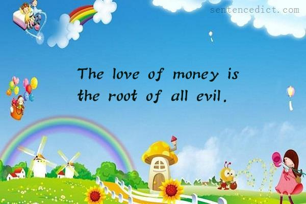 Good sentence's beautiful picture_The love of money is the root of all evil.