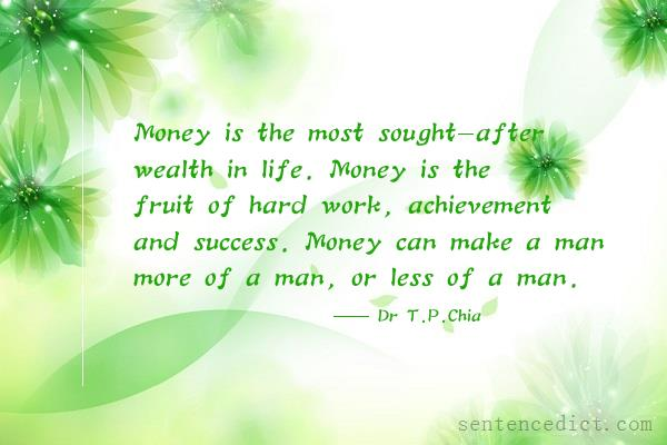 Good sentence's beautiful picture_Money is the most sought-after wealth in life. Money is the fruit of hard work, achievement and success. Money can make a man more of a man, or less of a man.