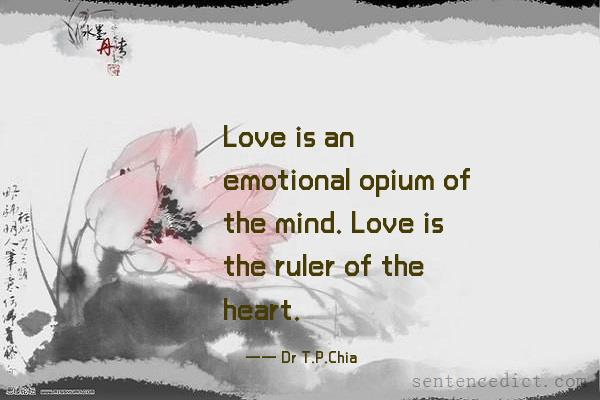 Good sentence's beautiful picture_Love is an emotional opium of the mind. Love is the ruler of the heart.