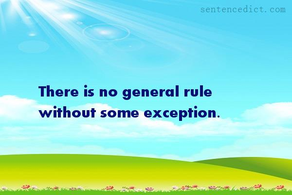 Good sentence's beautiful picture_There is no general rule without some exception.