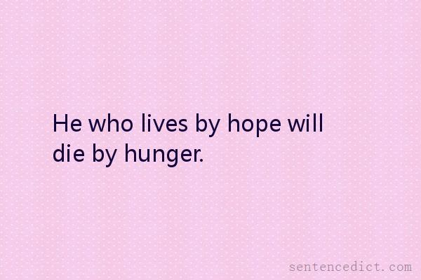 Good sentence's beautiful picture_He who lives by hope will die by hunger.